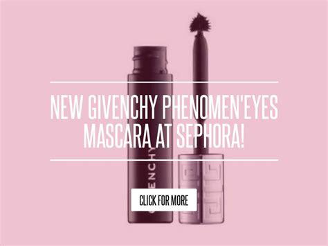 Givenchy Phenomeneyes Mascara Sephora by New Givenchy Phenomen Mascara At Sephora