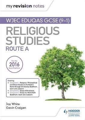 libro my revision notes wjec my revision notes wjec eduqas gcse 9 1 religious studies route a by joy white gavin craigen