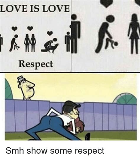 What Is Love Meme - love is love respect smh show some respect meme on me me