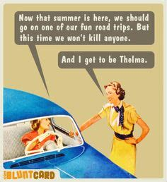 Thelma And Louise Birthday Card 1000 Images About Thelma Louise On Pinterest Thelma