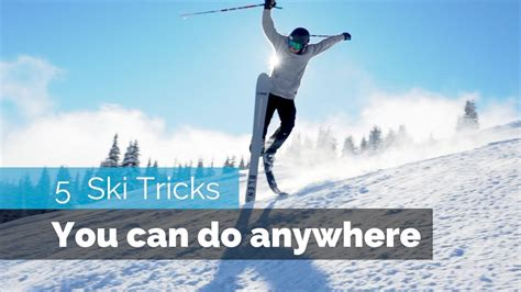 8 Secrets You Can by 5 Easy Ski Tricks You Can Do Anywhere