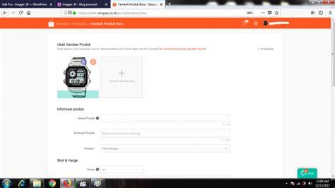 tutorial jualan di shopee panduan upload produk di shopee angger id