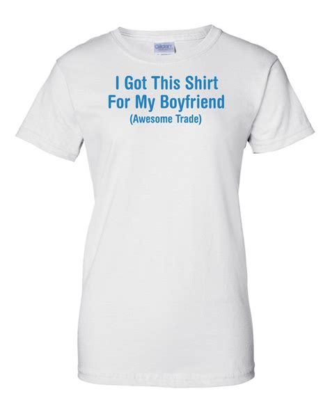 Boyfriend And Shirts I My Boyfriend T Shirt T Shirts Design Concept