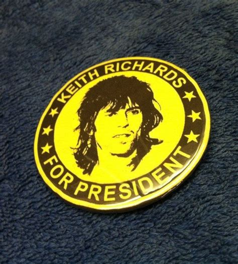 Kaos Kece Keith Richards For President 1 large 2 1 4 quot keith richards for president button etsy favorites keith richards