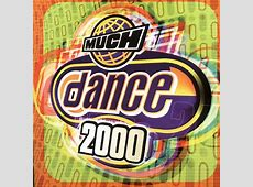 Much Dance 2000 - Various Artists | Songs, Reviews ... 2000s Dance Songs List