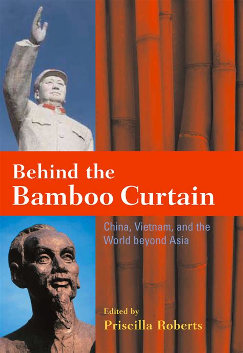 behind the bamboo curtain behind the bamboo curtain china vietnam and the world