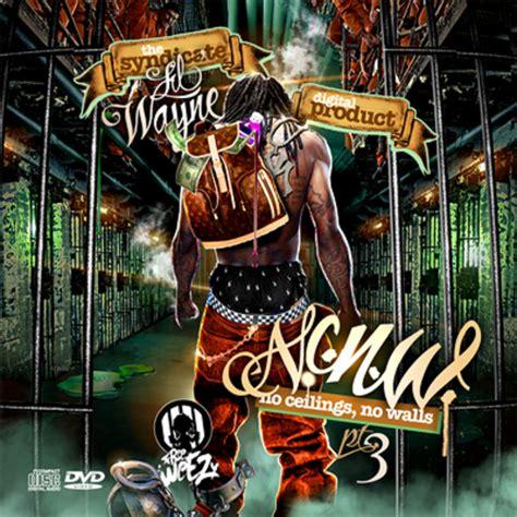 No Ceilings Mixtape by Lil Wayne No Ceilings No Walls Pt 3 Mixtape Dope Mixtapes Tha Spot