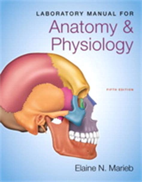 laboratory manual for anatomy physiology 6th edition anatomy and physiology laboratory manual for anatomy physiology 5th edition