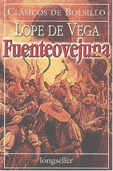 libro fuente ovejuna drama classics fuenteovejuna by lope de vega reviews discussion bookclubs lists