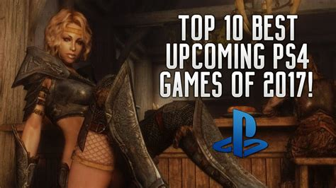 best upcoming top 10 best upcoming ps4 quot playstation 4 quot of 2017