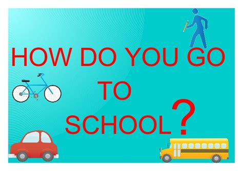 Go To by How Do You Go To School
