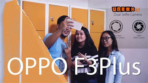 Harga Hp Merk Oppo F3 Plus impression selfie oppo f3 plus unbox id