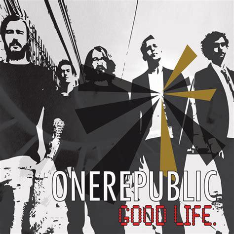 download lagu good life onerepublic a mp3 one republic good life ruang lirik