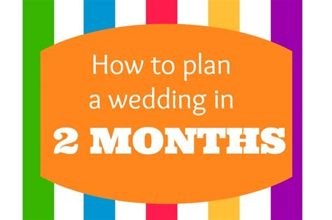 How To Plan A Wedding by Planning A Wedding In Two Months Or Less Events To