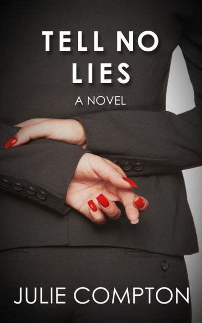 Tell No Lies by Tell No Lies By Julie Compton Nook Book Ebook Barnes