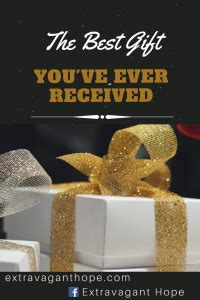 gift youve  received extravagant hope