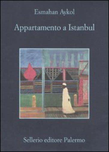 appartamenti istanbul appartamento a istanbul esmahan aykol libro