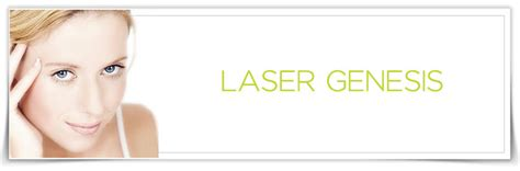 what is laser genesis treatment laser genesis laser treatment for scars large pores