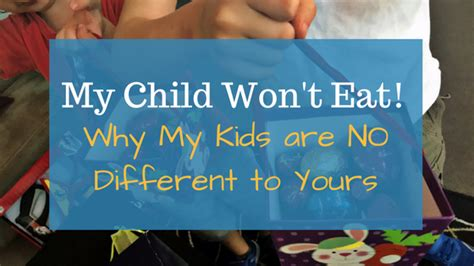 my child wont eat my child won t eat why my kids are no different to yours dr jennifer cohen