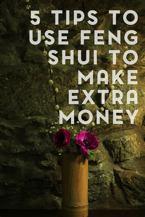 5 Tips To Make Money How To Use Feng Shui To Make Money And Organize Your