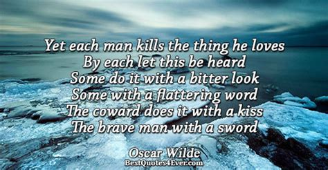 Each Kills oscar wilde yet each kills the thing he by each