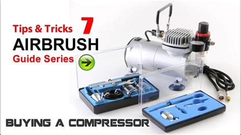 airbrush painting 7 tricks how to chose an air compressor for painting model kits