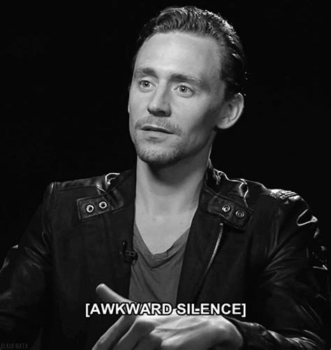 awkward silence tom hiddleston the oh my god i
