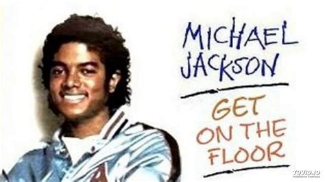 Get On The Floor by Michael Jackson Get On The Floor Dr Packer Rework
