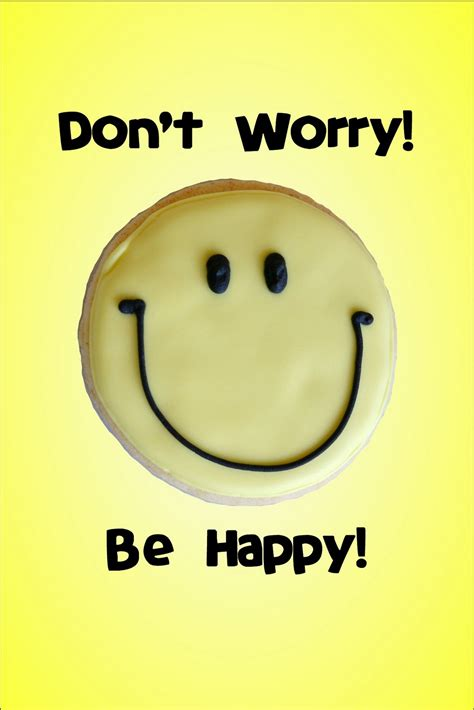 Dont Worry Be Happy a sugary goodness don t worry be happy