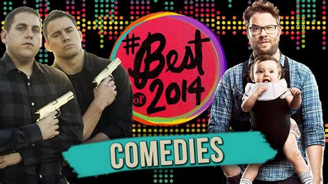 best commedies 7 best comedy of 2014