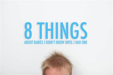 8 Things About by 8 Things I Didn T About Babies Until I Had One 187 Sip