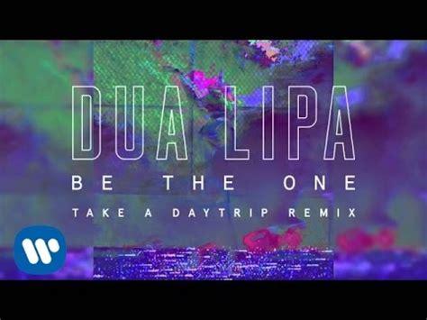 dua lipa be the one o neill remix o neill dua lipa be the one take a daytrip remix youtube
