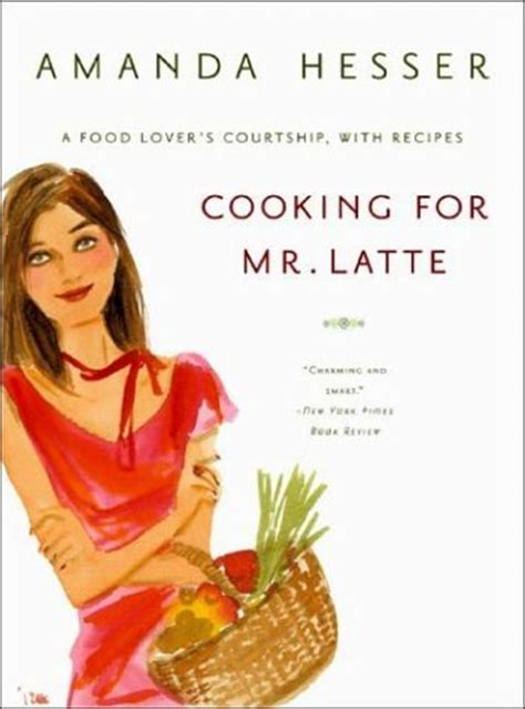 7 Great Food Memoirs cooking for mr latte by amanda hesser 7 great food