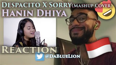 despacito hanin dhiya canadian reacts to hanin dhiya despacito x sorry mashup