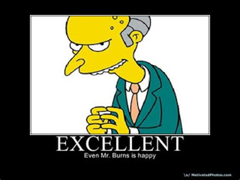 Mr Burns Excellent Meme - mr smithers quotes best quotesgram