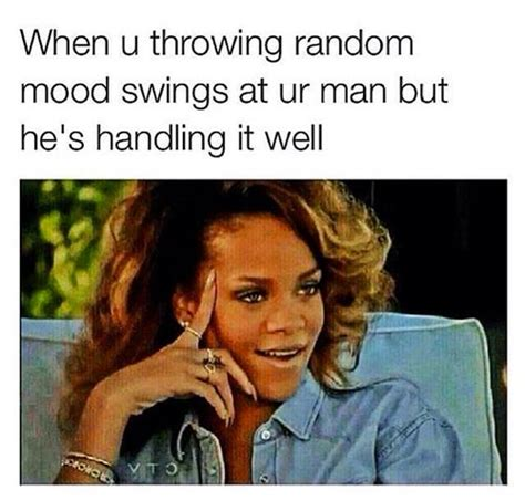 Mood Swing Meme - memes about boyfriends you ll love more than your