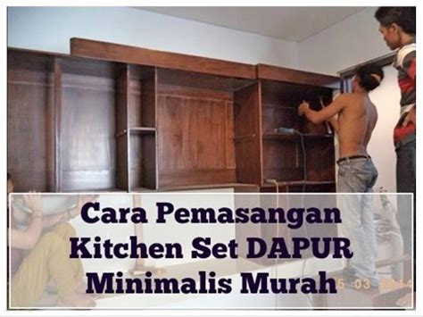 cara membuat lemari kitchen set sendiri full download cara membuat lemari gantung cara membuat