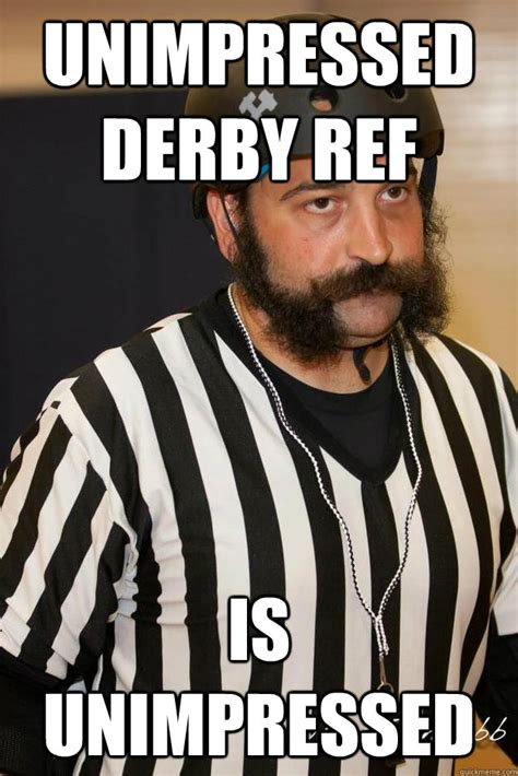 Unimpressed Meme - unimpressed derby ref is unimpressed unimpressed derby