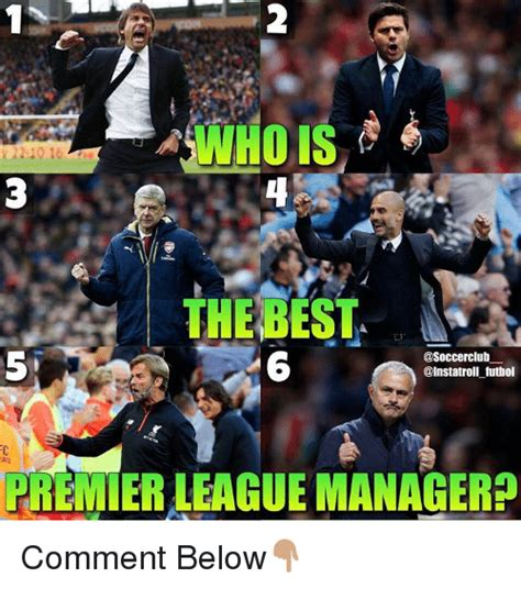 Premier League Memes - 21016 the best futbol premier league manager comment below