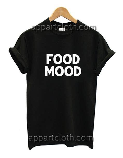Tshirt Mood food mood shirts america shirts t