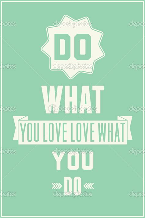 Poster Quote Inspiratif Do What You What You Do vintage quotes image quotes at relatably