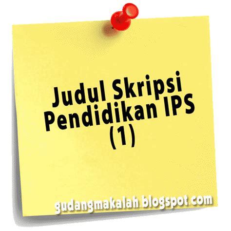 skripsi fkip akuntansi judul skripsi pendidikan ips 1 gudangmakalah