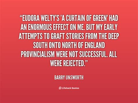 a curtain of green eudora welty eudora welty quotes quotesgram