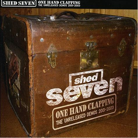 Shed Seven Singles by Carnival Of Light Shed Seven One Clapping The