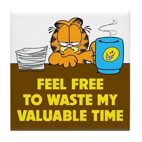Is Mba Waste Of Time For Product Management by Waste My Time Tile Coaster By Garfield