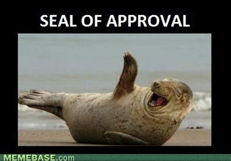 Seal Of Approval Meme - image internet memes seal of approval jpg combat arms
