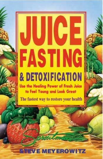 Juicing Fasting And Detoxing For by Juice Fasting And Detoxification Healthnut Samson A B