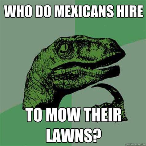 Lawn Mower Meme - mexican mowing lawn meme