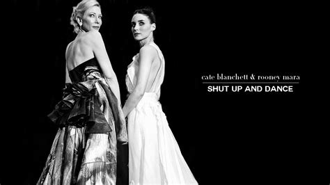 cate blanchett rooney mara shut up and dance youtube