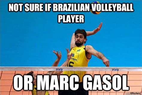 Volleyball Meme - not sure if brazilian volleyball player or marc gasol